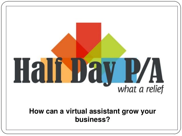 How can a virtual assistant grow your business