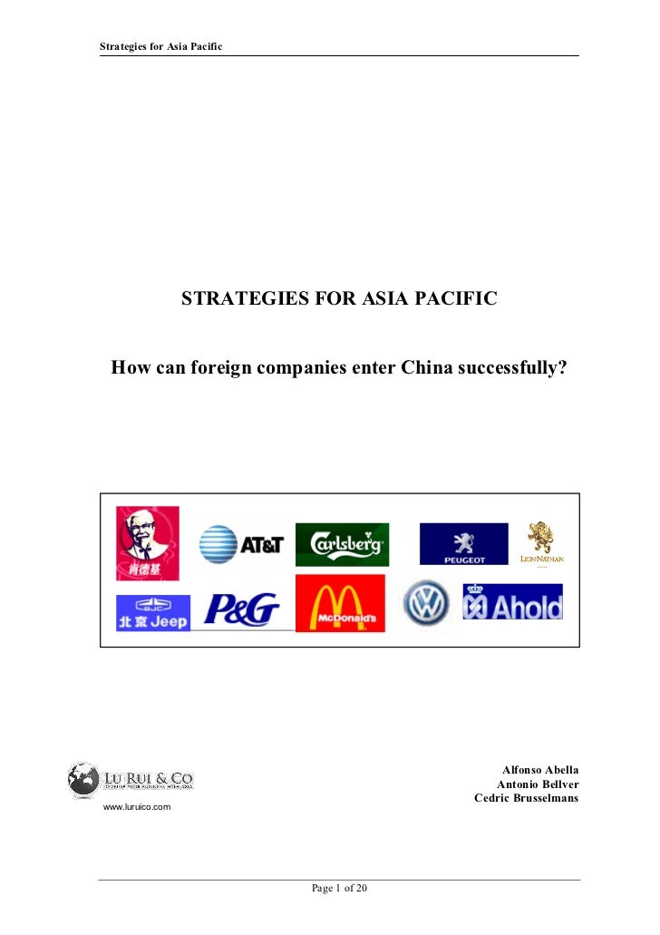 Strategies for Asia Pacific                  STRATEGIES FOR ASIA PACIFIC  How can foreign companies enter China successful...