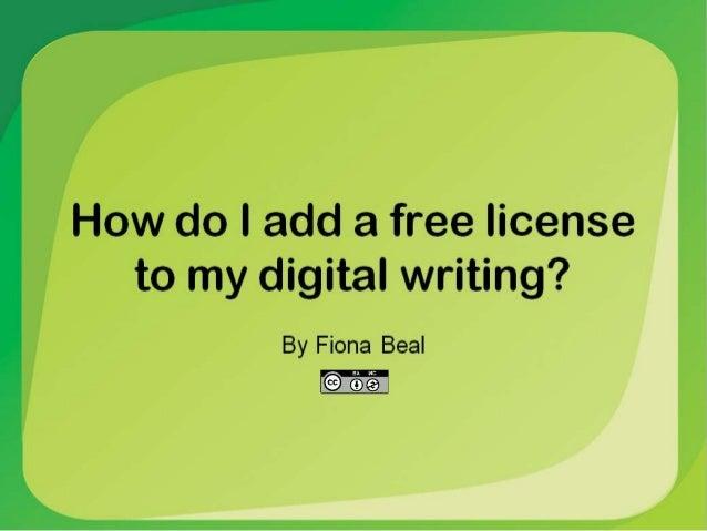 How can I add a digital license to my digital writing