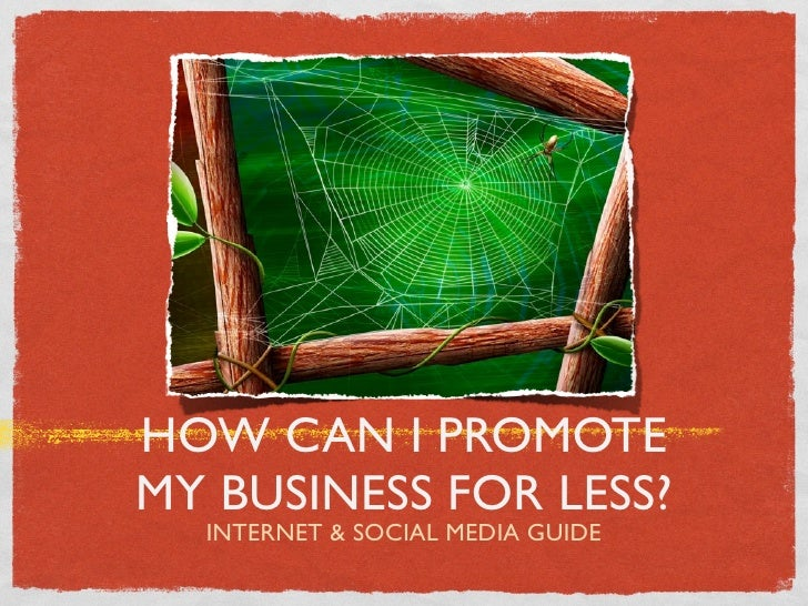 How Can I Promote My Business For Less?