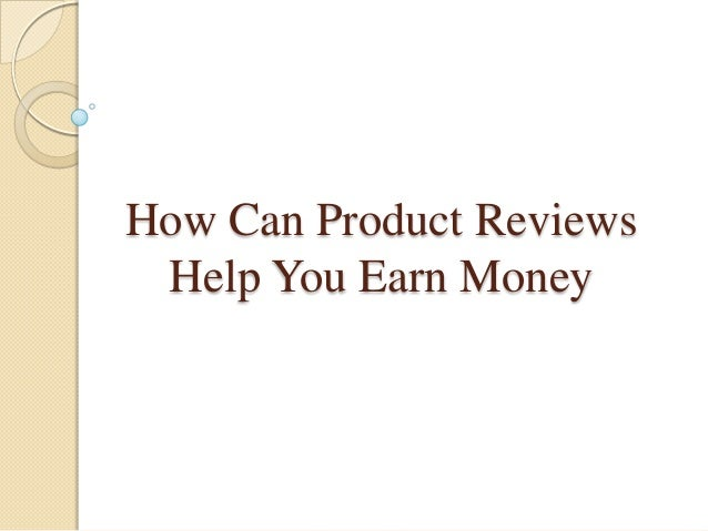 How can product reviews help you earn money
