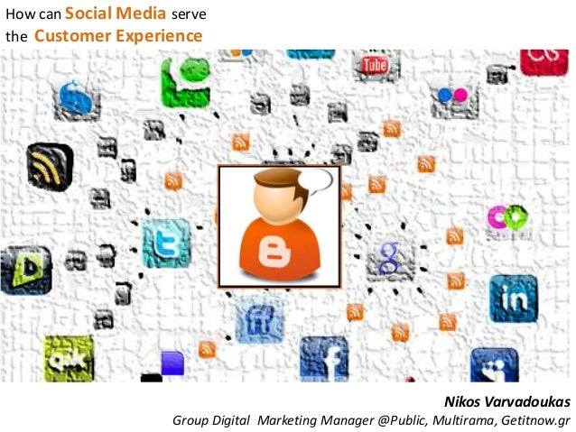 How can Social Media servethe Customer Experience                                                                Nikos Var...