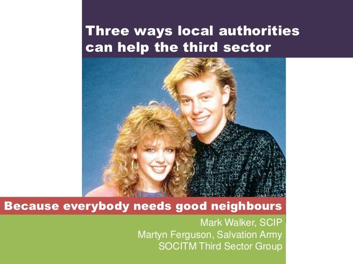 Three ways local authorities           can help the third sectorBecause everybody needs good neighbours                   ...