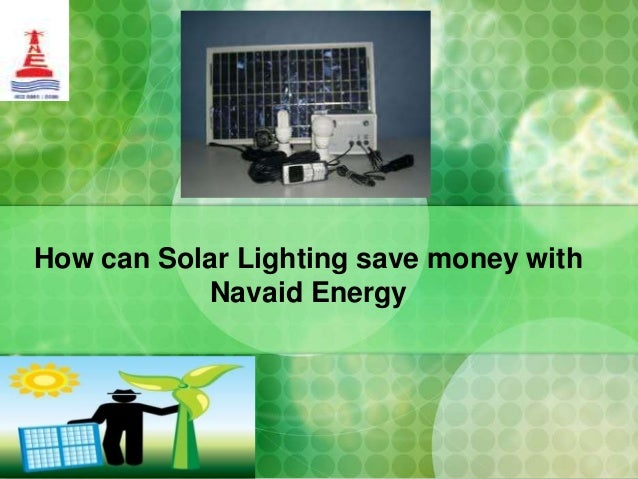 How can solar lighting save money with navaid energy?