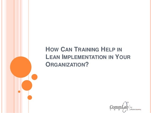 HOW CAN TRAINING HELP IN LEAN IMPLEMENTATION IN YOUR ORGANIZATION?