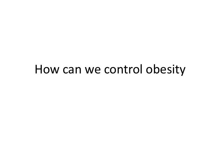 How can we control obesity