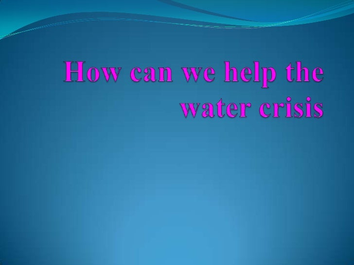 What is the water crisis?The water crisis is: a problem that affects some people in other countries such as Africa and som...