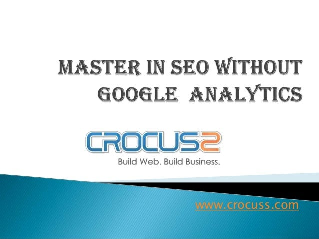 How can we master in seo without google analytics