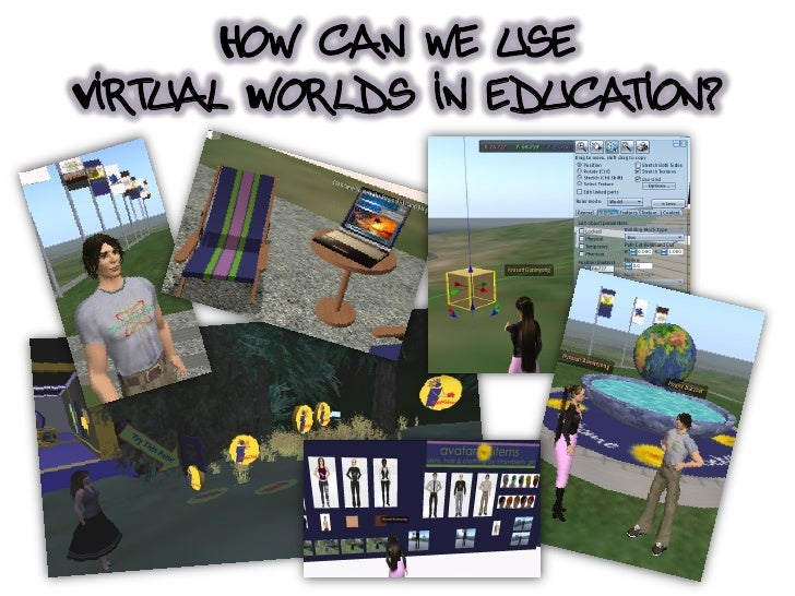 How Can We Use Virtual Worlds in Education?