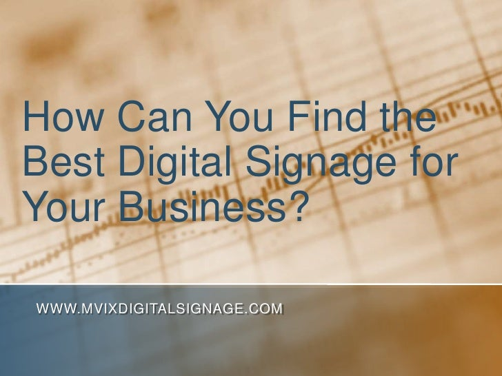 How Can You Find the Best Digital Signage for Your Business