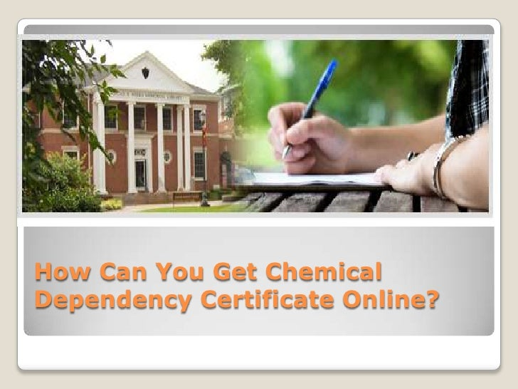 How Can You Get ChemicalDependency Certificate Online?