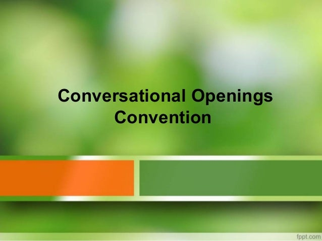 Conversational Openings     Convention