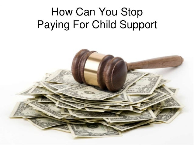 Know When You Can Stop Child Support Payments