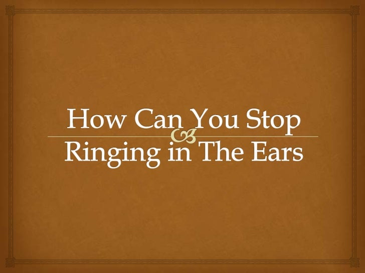 What can you do to stop ears from ringing jokes
