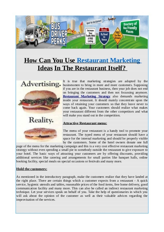 How Can You Use Restaurant Marketing Ideas In The Restaurant Itself? It is true that marketing strategies are adopted by t...