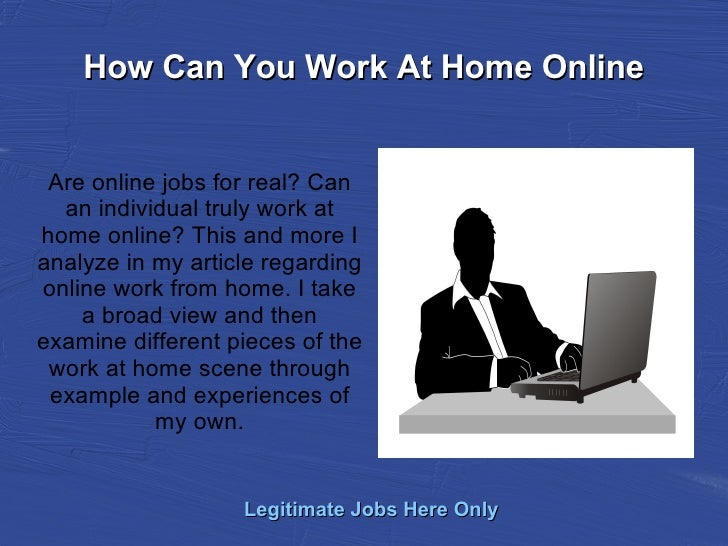 How Can You Work At Home Online Are online jobs for real? Can  an individual truly work athome online? This and more Ianal...