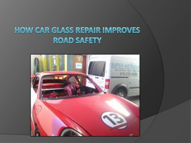 How Car Glass Repair Improves Road Safety<br />