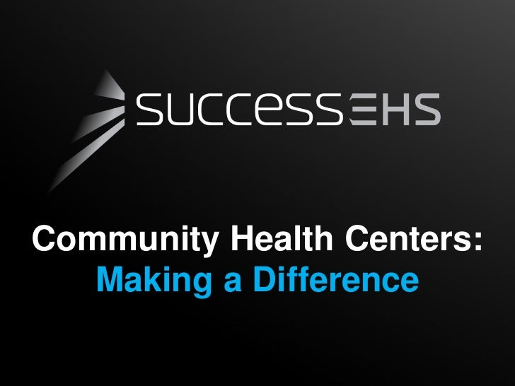 Community Health Centers:   Making a Difference