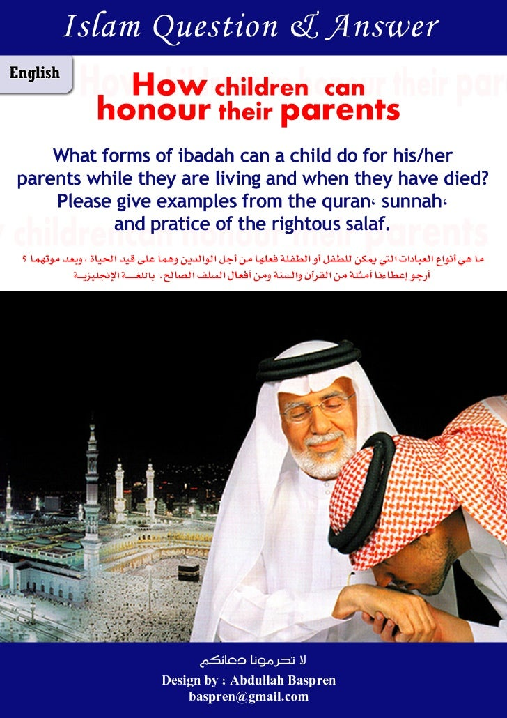 How children can honour their parents What forms of ibadah can a child do for his/her parents while they are living and wh...
