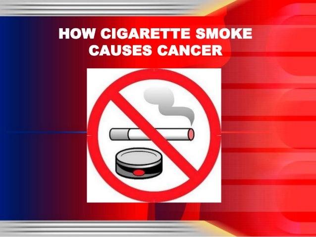 HOW CIGARETTE SMOKE CAUSES CANCER