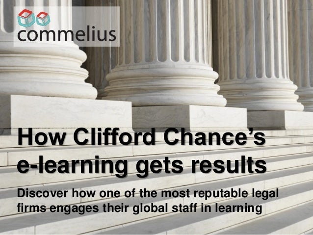 How Clifford Chance's e-learning gets results Discover how one of the most reputable legal firms engages their global staf...