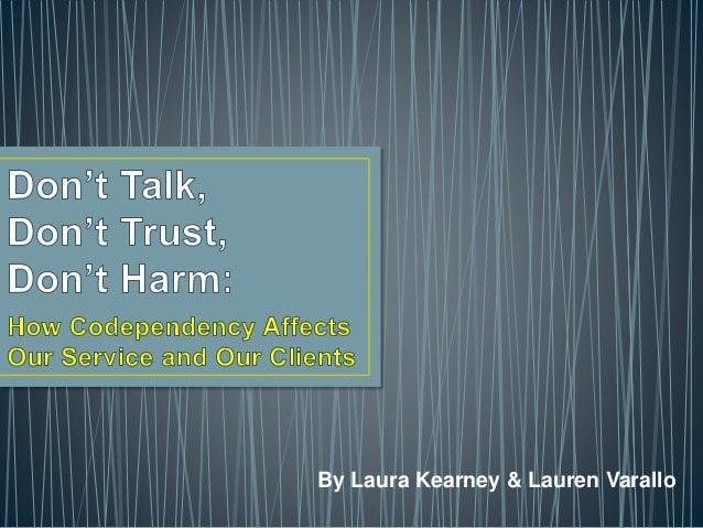 By Laura Kearney & Lauren Varallo