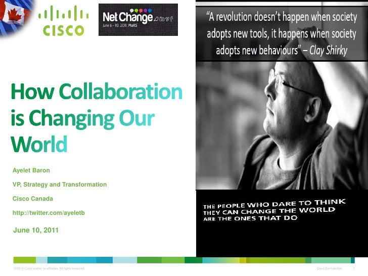 Ayelet BaronVP, Strategy and TransformationCisco Canadahttp://twitter.com/ayeletbJune 10, 2011© 2010 Cisco and/or its affi...