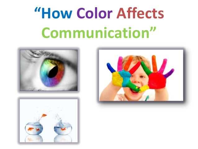 """""""How Color AffectsCommunication"""""""