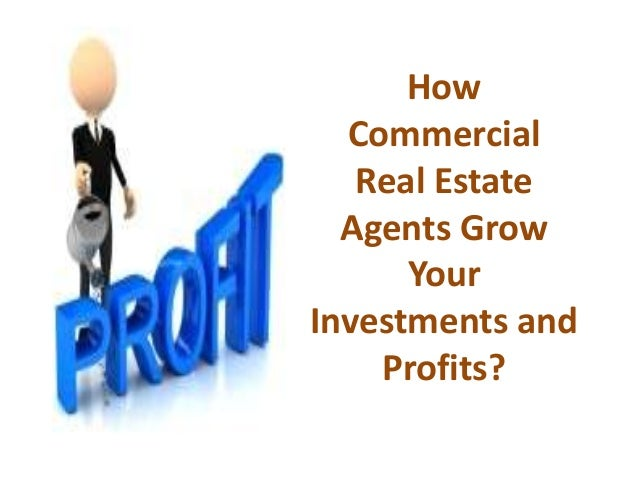 How commercial real estate agents grow your investments