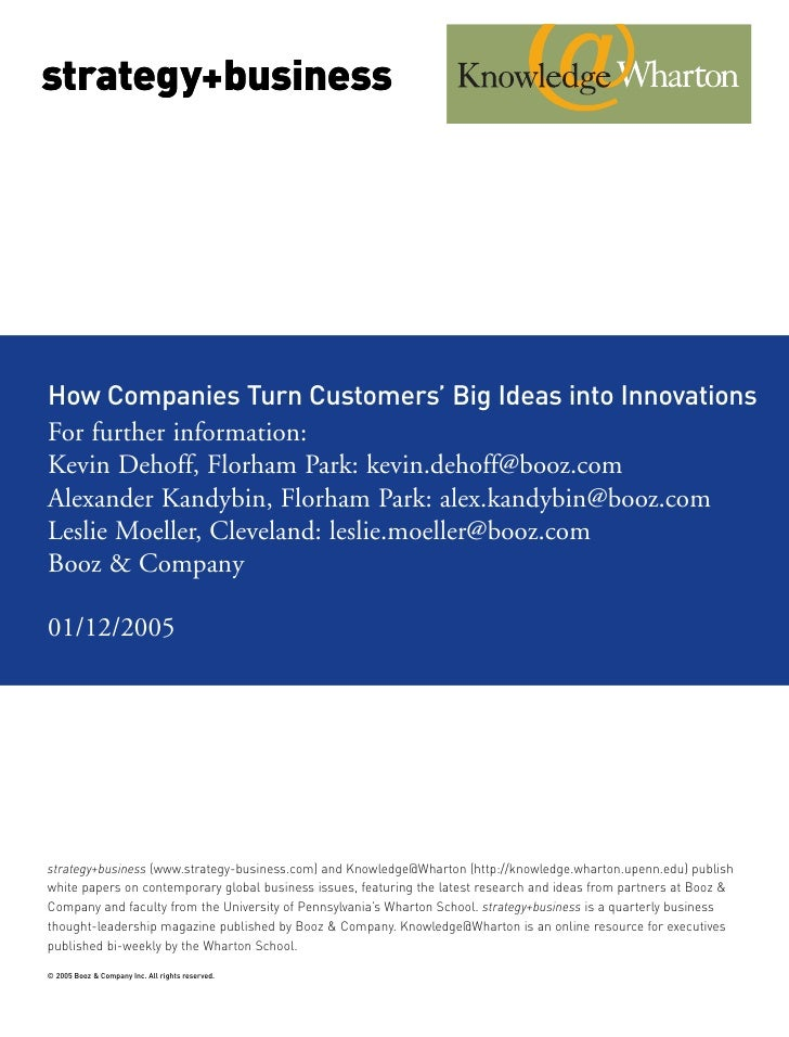 strategy+businessHow Companies Turn Customers' Big Ideas into InnovationsFor further information:strategy+business (www.st...