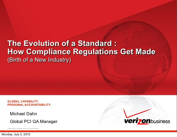 The Evolution of a Standard :    How Compliance Regulations Get Made    (Birth of a New Industry)         GLOBAL CAPABILIT...