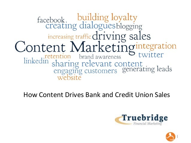 How Content Drives Bank and Credit Union Sales  |