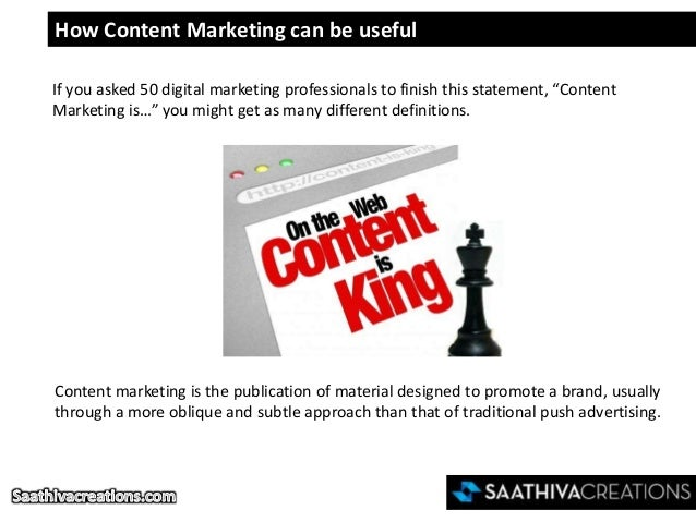 "How Content Marketing can be useful If you asked 50 digital marketing professionals to finish this statement, ""Content Mar..."