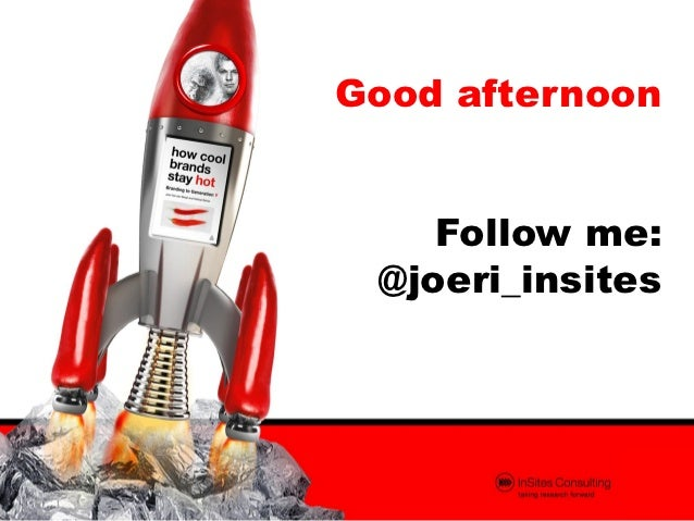 Good afternoon    Follow me: @joeri_insites