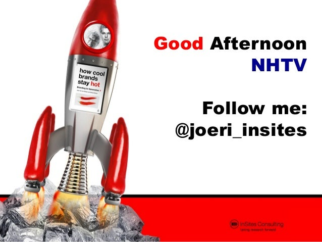 Good Afternoon         NHTV     Follow me:  @joeri_insites