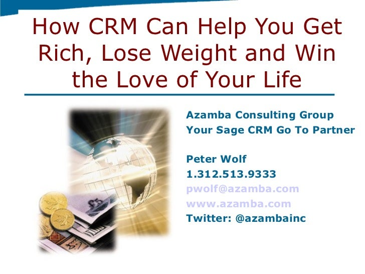How CRM Can Help You Get Rich, Lose Weight and Win The Love of Your Life