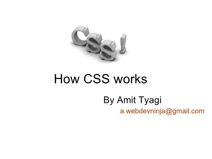 How CSS works  By Amit Tyagi [email_address]