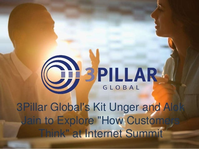 "3Pillar Global's Kit Unger and Alok Jain to Explore ""How Customers Think"" at Internet Summit"