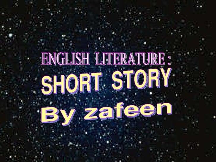 SHORT  STORY ENGLISH  LITERATURE : By zafeen