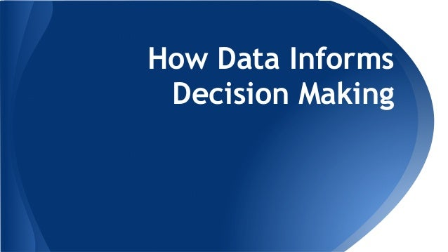 How Data Informs Decision Making