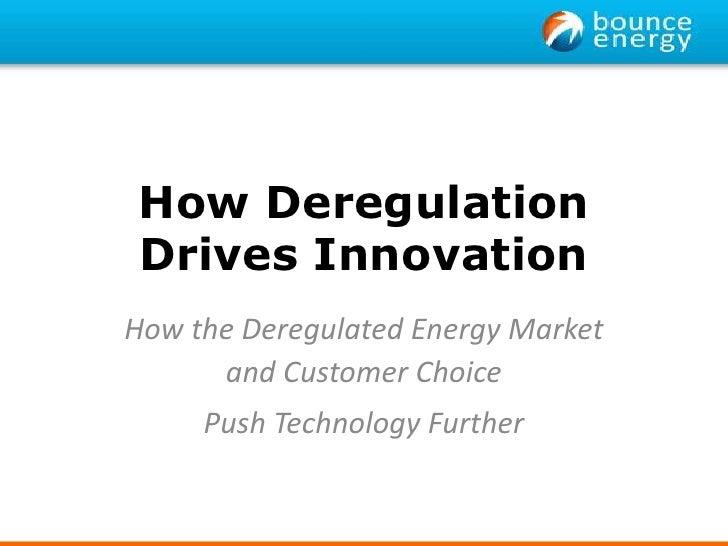 How Dregulation Drives Innovation