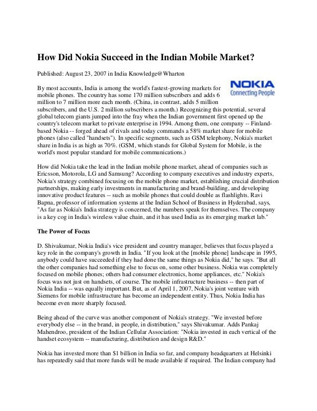 How Did Nokia Succeed in the Indian Mobile Market?Published: August 23, 2007 in India Knowledge@WhartonBy most accounts, I...