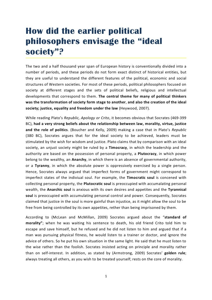 """How did the earlier political philosophers envisage the """"ideal society""""? The two and a half thousand year span of European..."""
