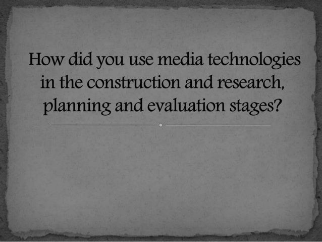 How did you use media technologies in