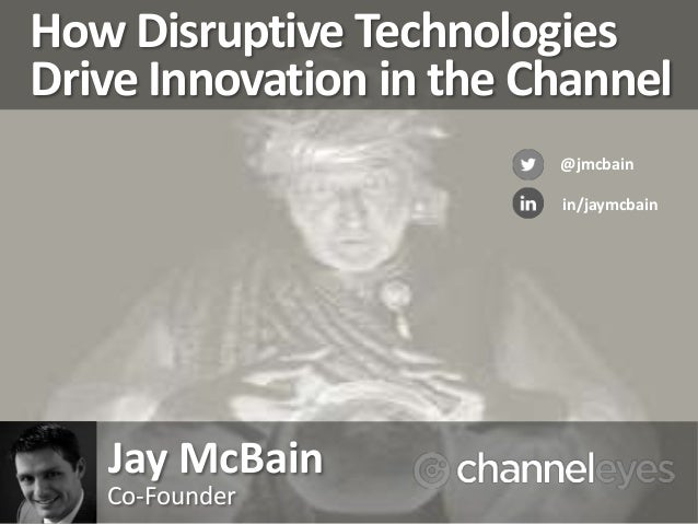 How Disruptive Technologies Drive Innovation in the Channel