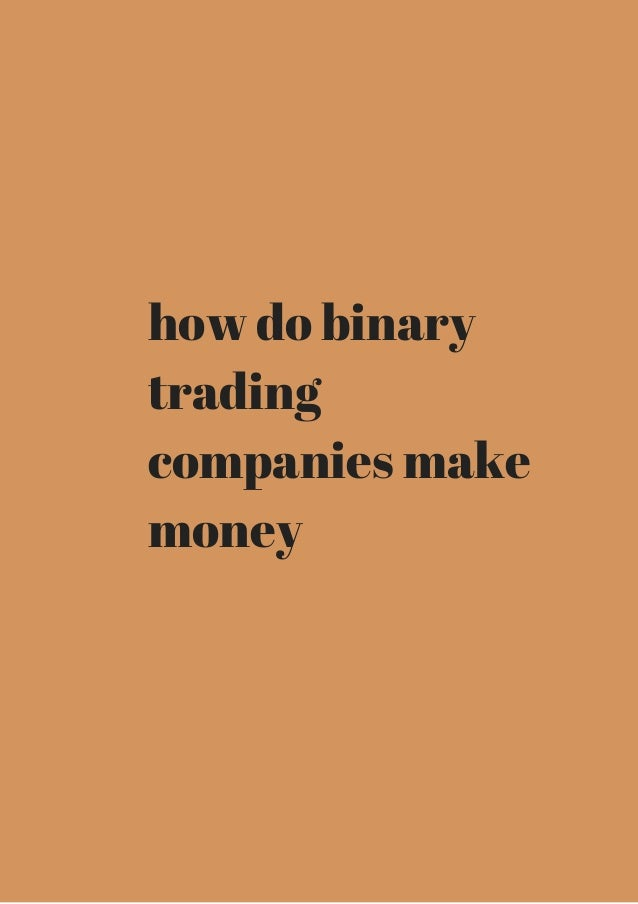bagaimana syarikat perdagangan binari menghasilkan wang