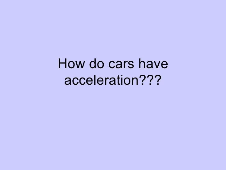 How Do Cars Have Acceleration