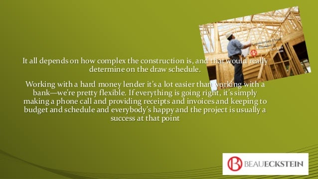 How do construction draws work with private money lenders for Construction loan draw schedule