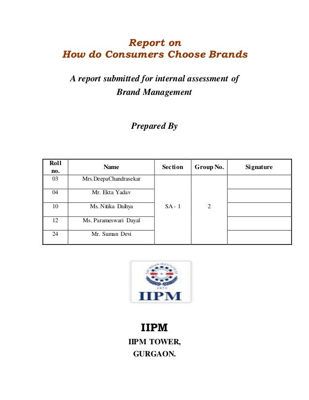 Report on How do Consumers Choose Brands A report submitted for internal assessment of Brand Management Prepared By Roll n...