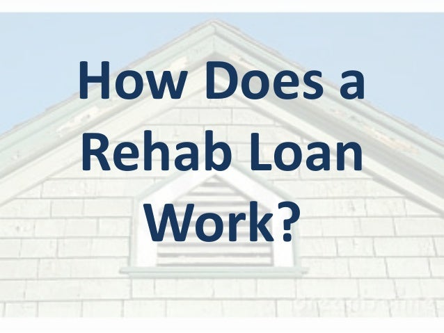 How Does aRehab Loan  Work?